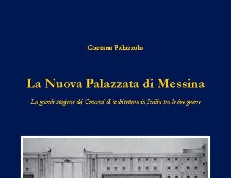 La nuova palazzata di Messina. La grande stagione dei concorsi di architettura in Sicilia tra le due guerre