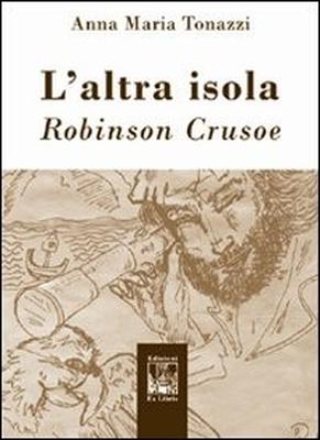 L'altra isola, di Anna Maria Tonazzi, Edizioni Ex Libris