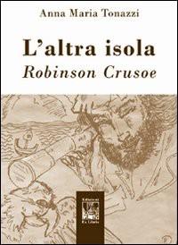 L' altra isola. Robinson Crusoe