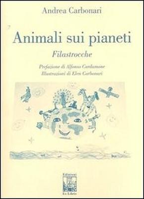 Animali sui pianeti, di Andrea Carbonari, Edizioni Ex Libris