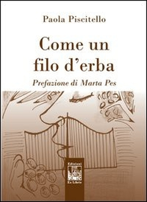 Come un filo d'erba, di Paola Piscitello, Edizioni Ex Libris