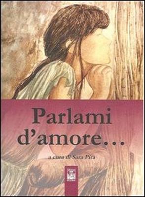Parlami d'amore, di Sara Pira, Edizioni Ex Libris