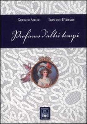 Profumo d'altri tempi, di , Edizioni Ex Libris