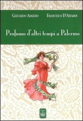 Profumo d'altri tempi a Palermo, Edizioni Ex Libris
