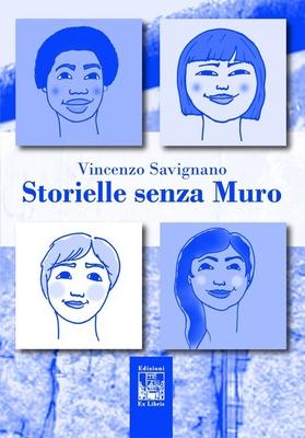 Storielle senza muro, di Vincenzo Savignano, Edizioni Ex Libris