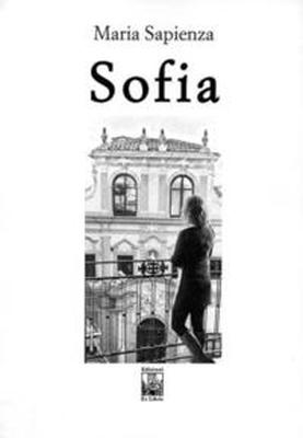 Sofia, di Maria Sapienza, Edizioni Ex Libris