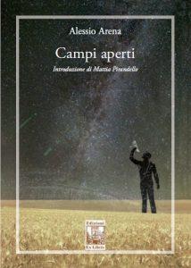 """""""Campi aperti"""", pubblicata l'attesa nuova raccolta di poesie di Alessio Arena"""