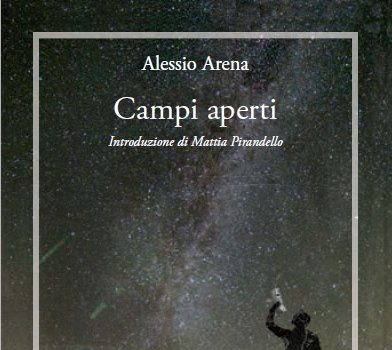 """""""Campi aperti"""", pubblicata l'attesa nuova raccolta di poesie del candidato Premio Nobel per la letteratura Alessio Arena"""