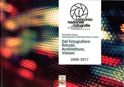 Del Fotografare: Ritratti, Architetture, Visioni
