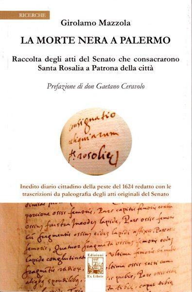 La morte nera a Palermo, Girolamo Mazzola, Edizioni Ex Libris, 2018