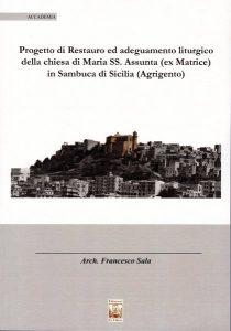 Progetto di Restauro ed adeguamento liturgico della chiesa di Maria SS. Assunta (ex Matrice) in Sambuca di Sicilia (Agrigento)