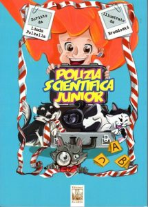Polizia scientifica junior, Linda Polzella, Edizioni Ex Libris, 2018