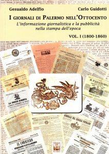 I giornali dell'Ottocento, Edizioni Ex Libris, 2018, di Gesualdo Adelfio e Carlo Guidotti