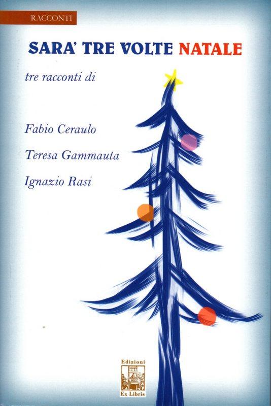 Sarà tre volte natale, Edizioni Ex Libris, copertina