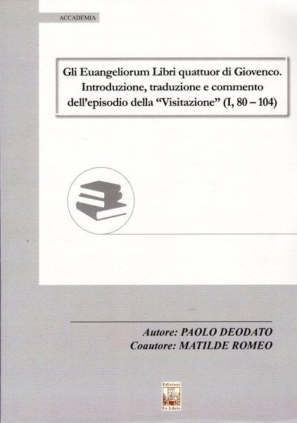 Euangeliorum Libri quattuor di Giovenco, Edizioni Ex Libris, 2019