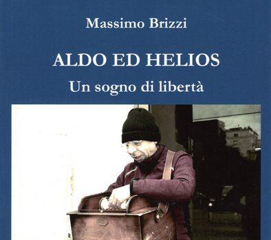 Aldo ed Helios. Un sogno di libertà
