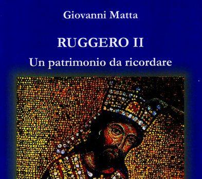 Ruggero II. Un patrimonio da ricordare