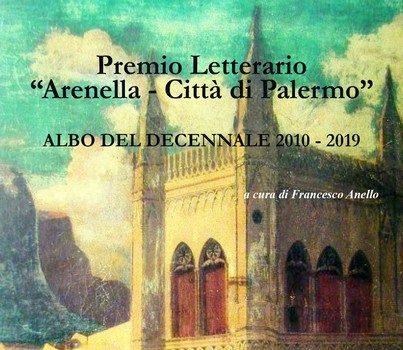 """Premio """"Arenella-Città di Palermo"""". Albo del decennale 2010-2019"""