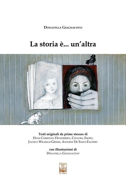 La storia è un'altra, Donatella Giagnacovo, Edizioni Ex Libris, ISBN: 9788896867877
