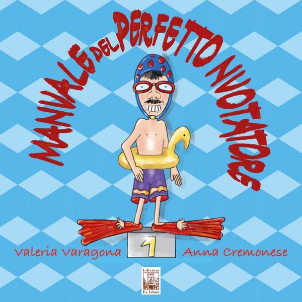 Manuale del perfetto nuotatore, Edizioni Ex Libris, ISBN: 9788896867921
