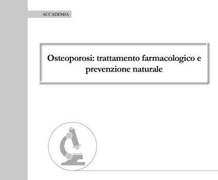 Osteoporosi: trattamento farmacologico e prevenzione naturale
