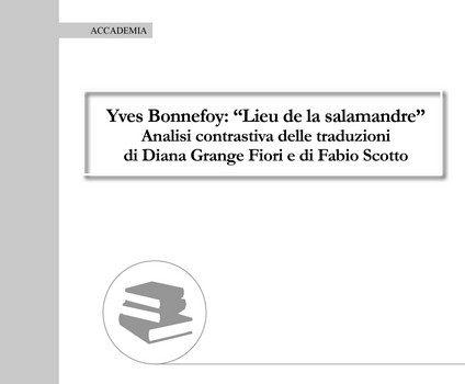 """Yves Bonnefoy: """"Lieu de la salamandre"""" – Analisi contrastiva delle traduzioni di Diana Grange Fiori e di Fabio Scotto"""