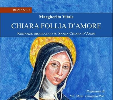 Chiara follia d'amore – Romanzo biografico su Santa Chiara