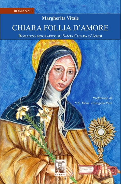 Chiara follia d'amore, Edizioni Ex Libris ISBN 9788831305075