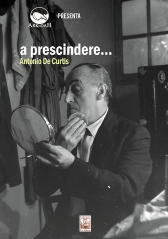 A prescindere… Antonio De Curtis