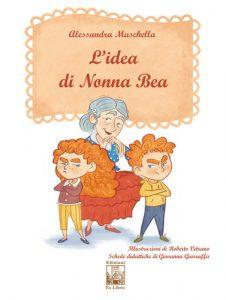 L'idea di Nonna Bea, Edizioni Ex Libris, ISBN 9788896867754