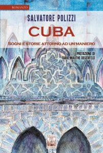 Cuba - Sogni e storie attorno ad un maniero