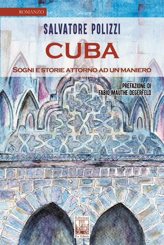 Cuba – Sogni e storie attorno ad un maniero
