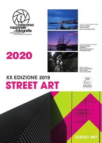 Street Art – Catalogo Calendario 2019 – Concorso nazionale di fotografia Enzo La Grua