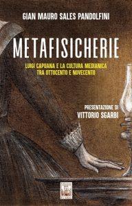 Metafisicherie - Luigi Capuana e la cultura medianica tra Ottocento e Novecento