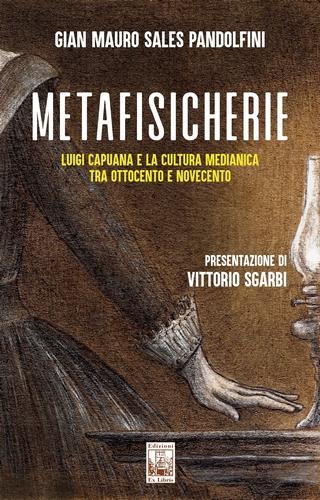 Metafisicherie – Luigi Capuana e la cultura medianica tra Ottocento e Novecento