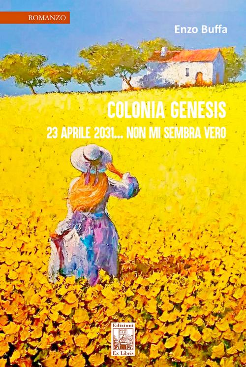 Colonia Genesis. 23 aprile 2031… non mi sembra vero