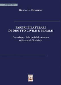 Pareri Bilaterali di Diritto Civile e Penale
